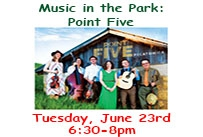 Music in the park point five tuesday June 23rd 6:30 to 8pm