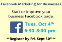 Start or improve your business Facebook page Tuesday October 4th from 6:30 to 8:00 pm Register by Friday September 30th