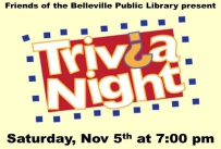 Friends of the Belleville Public Library present Trivia Night Saturday November 5th at 7:00 pm