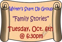 writer start up group family stories tuesday October 6th at 6:30pm
