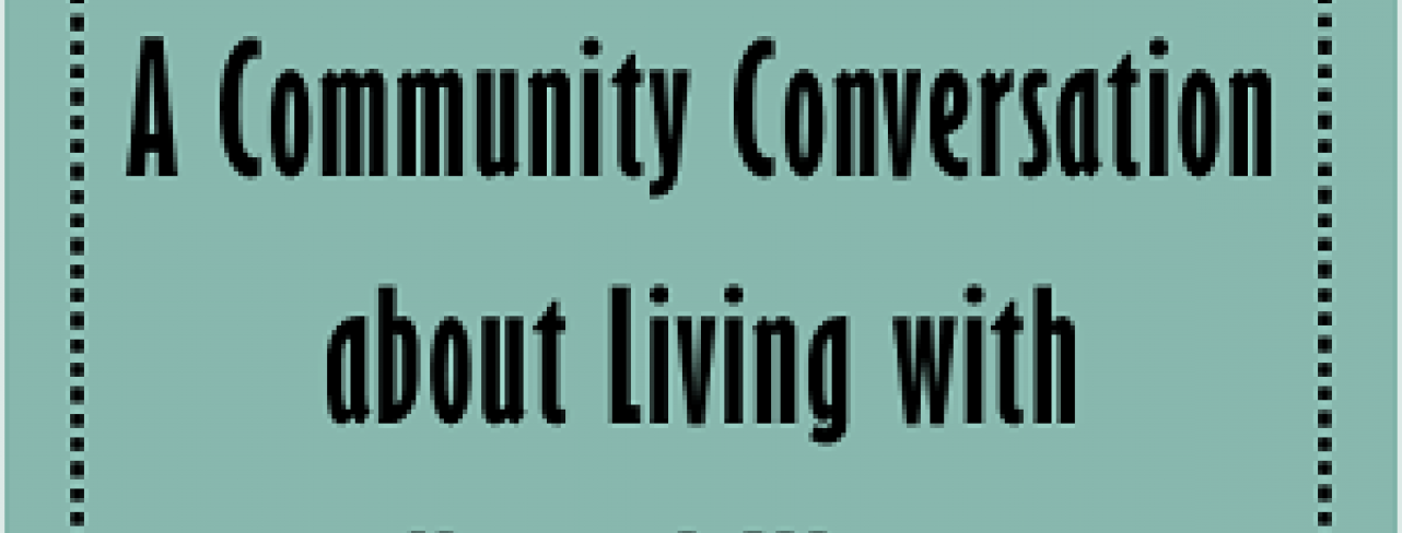 Let's Talk About it: Community Conversation about Living with Mental Illness
